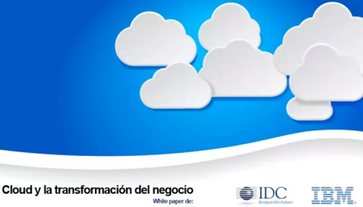 CLOUD Y LA TRANSFORMACION DEL NEGOCIO - WHITE PAPER de IBM & IDC